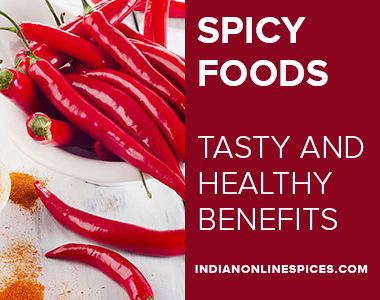 Spicy foods: Tasty and Healthy Benefits