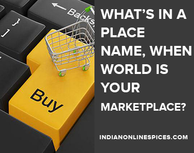 What's in a place name, when world is your marketplace?
